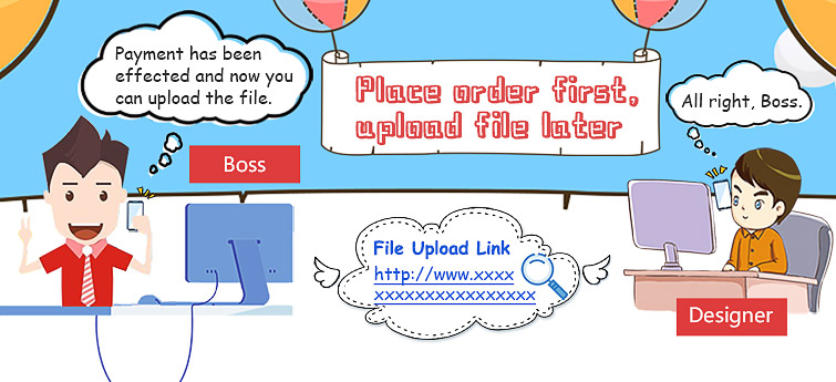 Place order first, upload file later.